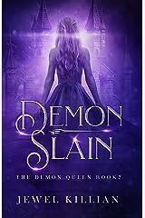 Demon Slain (The Demon Queen Book 2) Kindle Edition