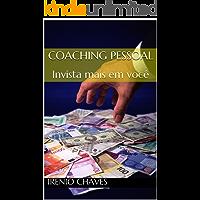 Coaching pessoal: Invista mais em você