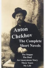 Anton Chekhov : The Complete Short Novels Kindle Edition