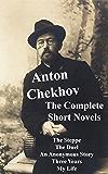Anton Chekhov : The Complete Short Novels