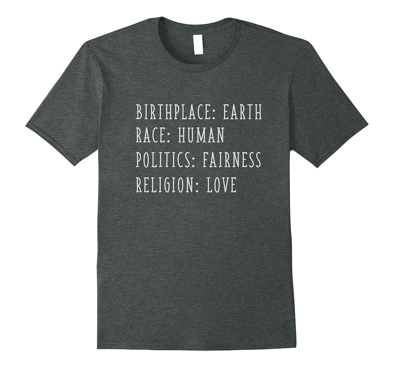 Birthplace Earth Race Human Religion Love Politics Fairness-Teeae