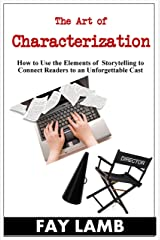 The Art of Characterization Kindle Edition