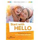 Start with Hello: Introducing Your Church to Special Needs Ministry (The Irresistible Church Series)