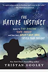 The Nature Instinct: Learn to Find Direction, Sense Danger, and Even Guess Nature's Next Move—Faster Than Thought Kindle Edition