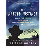 The Nature Instinct: Learn to Find Direction, Sense Danger, and Even Guess Nature's Next Move—Faster Than Thought