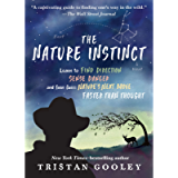 The Nature Instinct: Learn to Find Direction, Sense Danger, and Even Guess Nature's Next Move—Faster Than Thought…