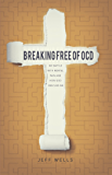 Breaking Free of OCD: My Battle With Mental Pain and How God Rescued Me