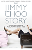 The Towering World of Jimmy Choo: Power, Profits and the Pursuit of the Perfect Shoe