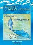 A la Recherche du Message des Dauphins: ou l'Hypothèse Cétacés (2012)