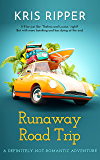 Runaway Road Trip: (A Definitely-Not-Romantic Adventure)