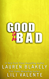 Good To Be Bad (Good In Bed Book 2)