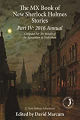 The MX Book of New Sherlock Holmes Stories Part IV: 2016 Annual Kindle Edition