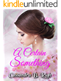 A Certain Something: A Pride and Prejudice Variation