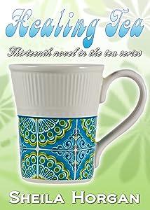 Healing Tea (The Tea Series Book 13)