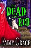 The Dead Wear Red: A Murder in Restless Cozy Mystery, Book 2