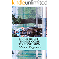 Quick Bright Things Come to Confusion: The Sequel to Fortune's Fool (Fortune's Fool Book 2)