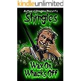 Wax On, Whacks Off (Shingles Book 13)