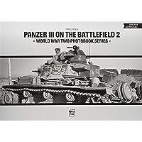 Panzer III on the Battlefield. Volume 2