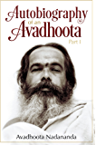 Autobiography of an Avadhoota - Part I