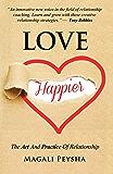 Love Happier: The Art & Practice of Relationship