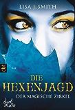 Der magische Zirkel - Die Hexenjagd (DER MAGISCHE ZIRKEL-Reihe 5)