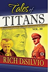 Tales of Titans, Vol.3: Founding Fathers, Women Warriors & WWII Kindle Edition