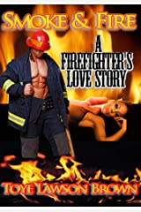 Smoke & Fire A Firefighter's Love Story (The Men of CLE-FD Book 2) Kindle Edition