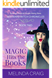 Magic Hits the Books: Paranormal Women's Fiction (Wayward Witch Chronicles Book 2)