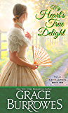 My Heart's True Delight: True Gentlemen book 10