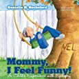 Mommy, I Feel Funny! A Child's Experience with Epilepsy