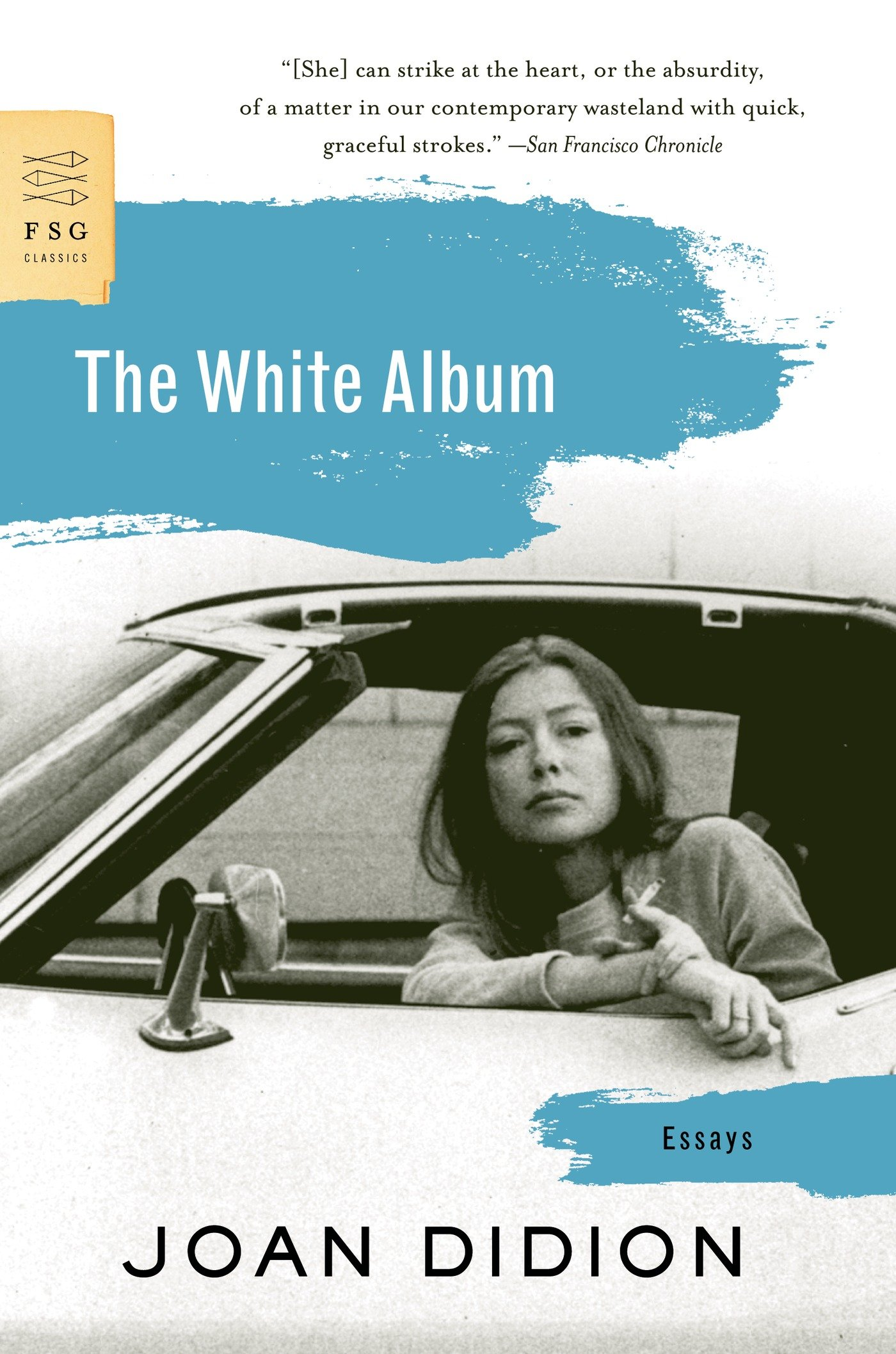 the white album essays fsg classics joan didion  the white album essays fsg classics joan didion 8601300241104 com books
