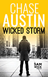 Wicked Storm: A Sam Wick Explosive Short (Sam Wick Rapid Thrillers Book 0)