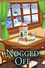 Nogged Off (A Maine Clambake Mystery) Kindle Edition