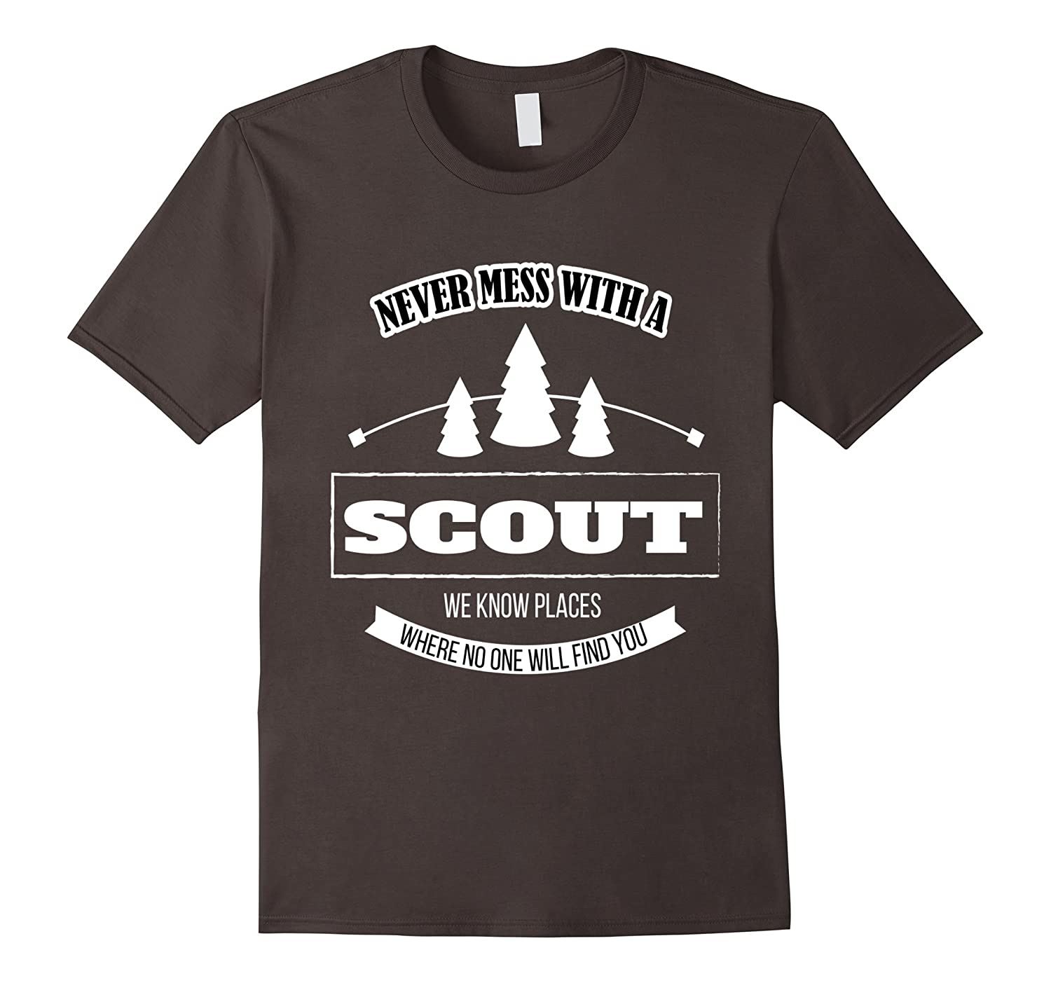 fdea5bcc4 Never Mess With A Scout Funny Boys & Girls Scout T-shirt-RT – Rateeshirt