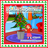 Christmas Tree CHRISTMAS!: Children's picture book, storybook and audiobook.