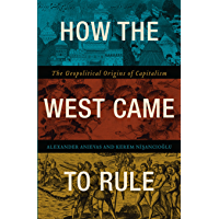 How the West Came to Rule: The Geopolitical Origins of Capitalism (English Edition)