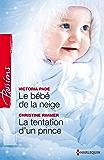 Le bébé de la neige - La tentation d'un prince (Passions)