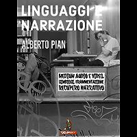 Linguaggi e Narrazione: Per una analisi dinamica dei processi di frammentazione e simbiosi dal WEB 2*e recupero della narrazione come resistenza ai processi di distruzione culturale.
