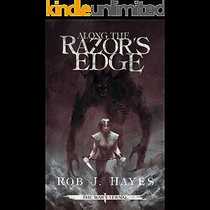 Along the Razor's Edge: an Epic Fantasy (The War Eternal Book 1)