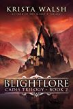 Blightlore (Cadis Trilogy Book 2)