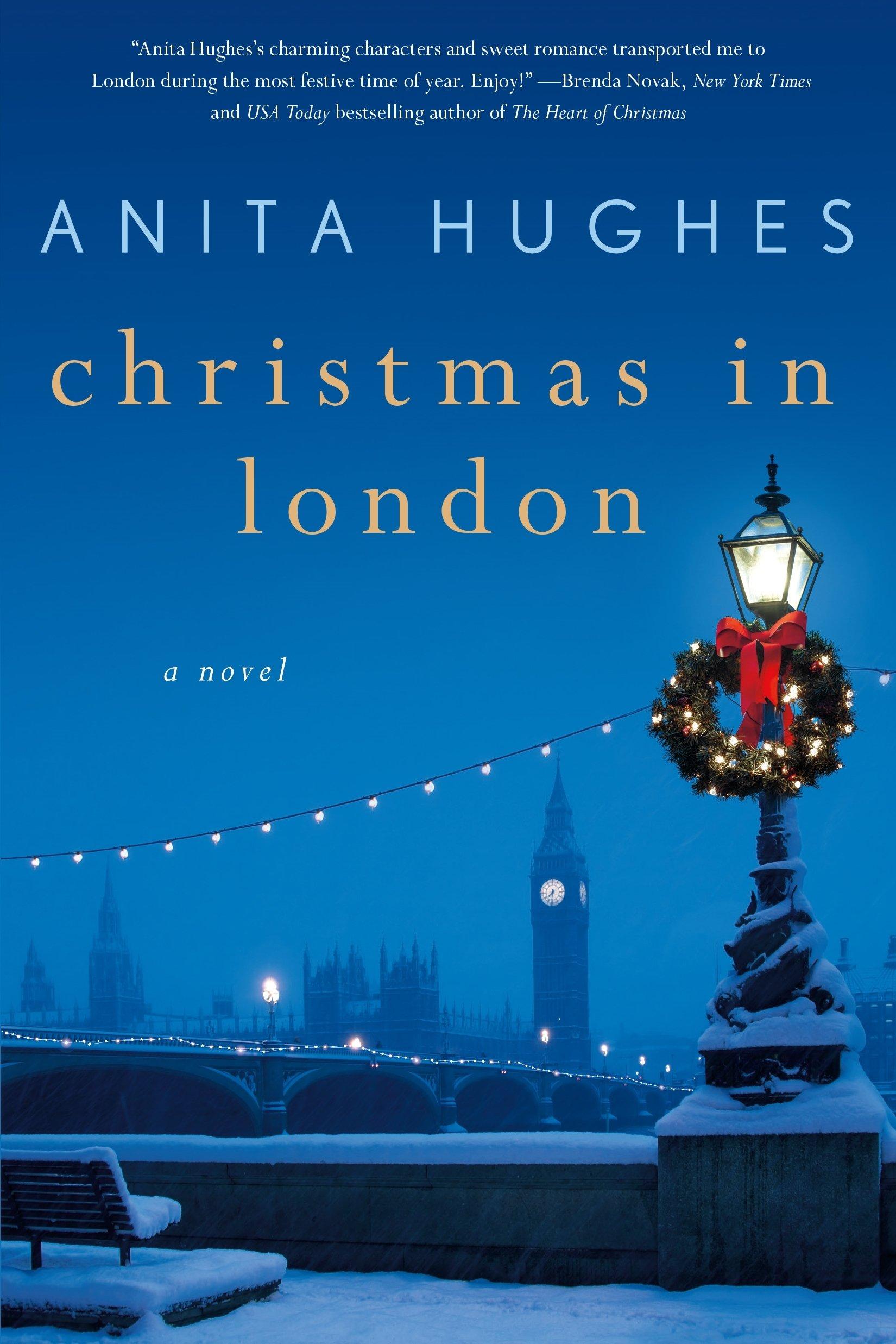 christmas in london a novel anita hughes 9781250145796 amazoncom books - Christmas In London