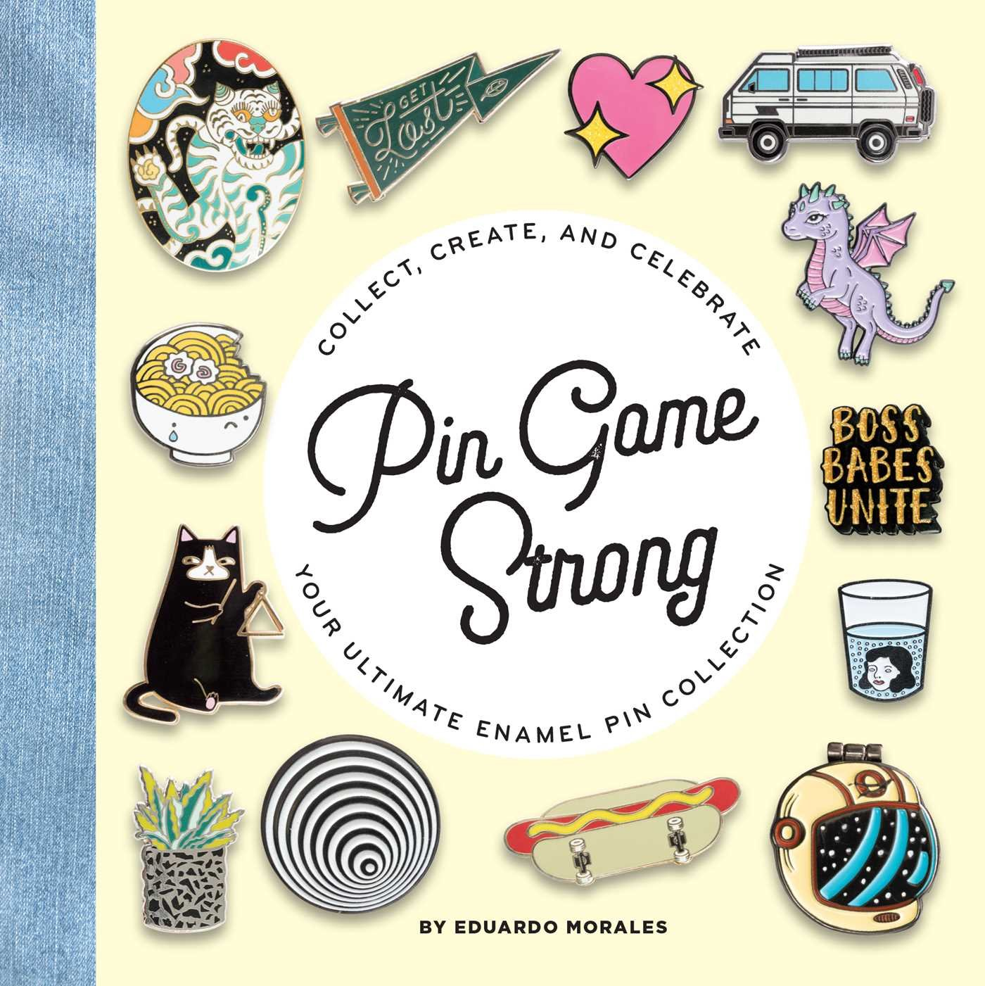 Pin Game Strong: Collect, Create, and Celebrate Your Ultimate Enamel Pin Collection