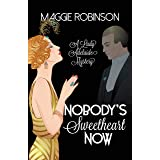 Nobody's Sweetheart Now: The First Lady Adelaide Mystery (Lady Adelaide Mysteries, 1)