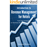 Introduction to Revenue Management for Hotels: Tools and strategies to maximize the revenue of your property