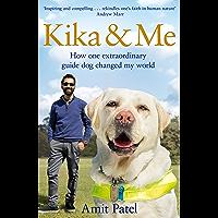 Kika & Me: How one extraordinary guide dog changed my world (English Edition)