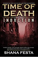 Time of Death Book 1: Induction (A Zombie Novel) Kindle Edition