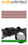 Noah Strycker's Big Year: A Companion Guide - PART THREE: MIDDLE AMERICA, NORTH AMERICA (Noah Strycker's Big Year: A Companion Guide - PART-BY-PART Book 3)