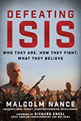 Defeating ISIS: Who They Are, How They Fight, What They Believe Kindle Edition