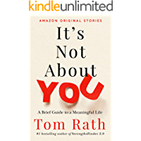It's Not About You: A Brief Guide to a Meaningful Life