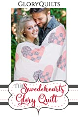 The Swedehearts Glory Quilt Pattern (The Glory Quilts Book 20) Kindle Edition